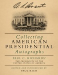 Collecting American Presidential Autographs: Paul C. Richards' The Presidents of the United States of America