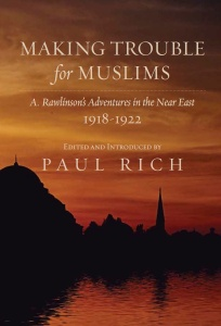 Making Trouble for Muslims: A. Rawlinson's Adventures in the Near East