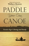 Paddle Your Own Canoe: Horatio Alger's Strong and Steady