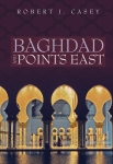 Baghdad and Points East