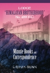 "Lodge ""Himalayan Brotherhood"" No. 459 E.C.: Minute Books and Correspondence"