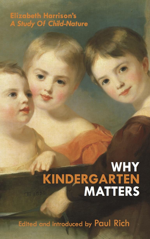Why Kindergarten Matters: Elizabeth Harrison's A Study of Child Nature