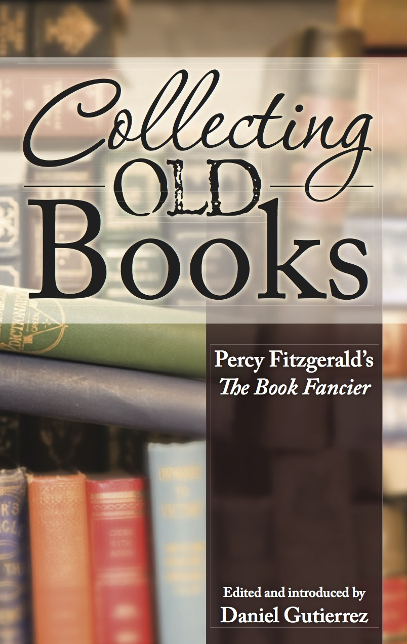 Collecting Old Books: Percy Fitzgerald's The Book Fancier