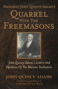 John Quincy Adams's Quarrel with the Freemasons COVER copy copy