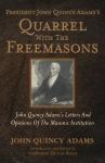 John Quincy Adams's Quarrel with the Freemasons