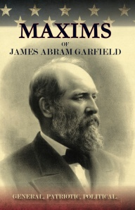Maxims of James Abram Garfield COVER FRONT ONLY