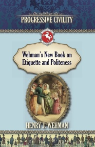 Progressive Civility: Wehman's New Book on Etiquette and Politeness