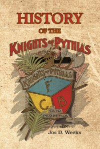 History of the Knights of Pythias COVER CONCEPT FRONT ONLY