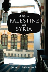A Trip to Palestine and Syria