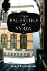 A Trip to Palestine & Syria COVER FRONT ONLY