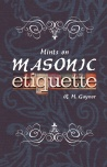 Hints on Masonic Etiquette COVER FRONT ONLY
