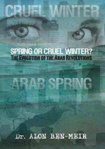 Spring or Cruel Winter?: The Evolution of the Arab Revolutions