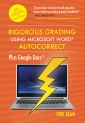 Rigorous Grading Using Microsoft Word AutoCorrect: Plus Google Docs