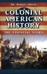 Colonial American History: The Essential Story