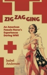 Zigzagging: An American Female Nurse's Experiences During WWI