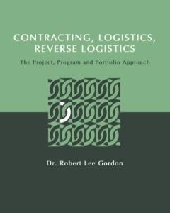 Contracting, Logistics, Reverse Logistics: The Project, Program and Portfolio Approach