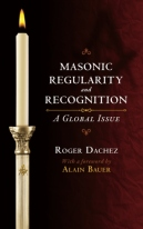 Masonic Regularity and Recognition: A Global Issue