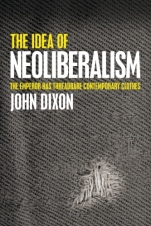 The Idea of Neoliberalism: The Emperor Has Threadbare Contemporary Clothes