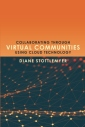Collaborating Through Virtual Communities Using Cloud Technology
