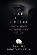 One Little Orchid: Mata Hari: A Marginal Voice