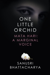 One Little Orchid: Mata Hari: A Marginal Voice