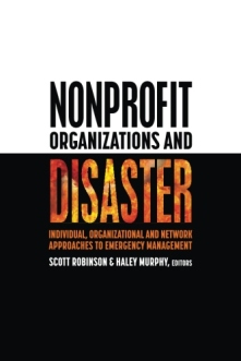 Nonprofit Organizations and Disaster: Individual, Organizational and Network Approaches to Emergency Management