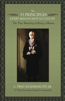 The 33 Principles Every Mason Should Live By: The True Meaning of Being a Mason
