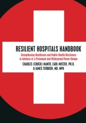 Resilient Hospitals Handbook: Strengthening Healthcare and Public Health Resilience in Advance of a Prolonged and Widespread Power Outage
